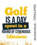 golf rough motivational poster... | Shutterstock .eps vector #759611950