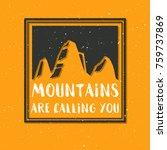 vector mountain with texture.... | Shutterstock .eps vector #759737869