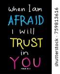 hand lettering when i am afraid ... | Shutterstock .eps vector #759813616