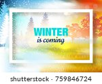 winter is coming. winter.... | Shutterstock .eps vector #759846724