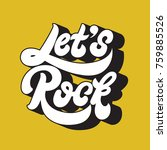 let's rock. vector handwritten... | Shutterstock .eps vector #759885526
