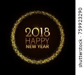 new year 2018 background. gold...   Shutterstock .eps vector #759923290