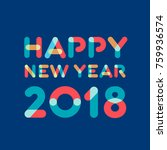 happy new year 2018 greeting... | Shutterstock .eps vector #759936574