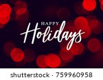 happy holidays calligraphy with ... | Shutterstock . vector #759960958