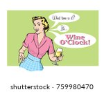 wine o clock retro housewife... | Shutterstock .eps vector #759980470