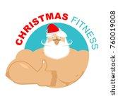 christmas fitness. strong santa ... | Shutterstock .eps vector #760019008