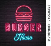 burger house neon light glowing ... | Shutterstock .eps vector #760036819