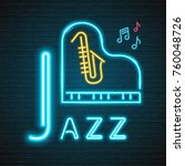 jazz music neon light glowing... | Shutterstock .eps vector #760048726