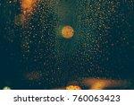 rain fell on the car windows ... | Shutterstock . vector #760063423