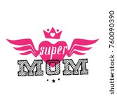 super mom. happy mother's day.... | Shutterstock .eps vector #760090390