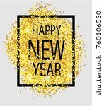 happy new year. gold glitter... | Shutterstock .eps vector #760106530