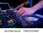 close up of dj hands on stage... | Shutterstock . vector #760131460