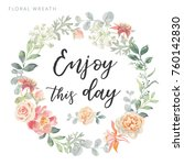 Romantic wreath with quote Enjoy this day. Card template. Pale pink roses and peonies with leaves on the white background. Vector illustration.