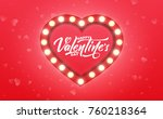 Valentines Day. Banner for Valentine's Day sale, promotion, discounts etc. Valentine's background with script lettering and marquee glowing heart | Shutterstock vector #760218364