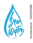 save water  hand lettering... | Shutterstock .eps vector #760256380