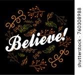 believe  beautiful greeting... | Shutterstock .eps vector #760308988