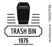 bin junk logo. simple... | Shutterstock .eps vector #760337938