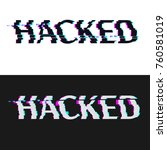 type hacked on black and white... | Shutterstock .eps vector #760581019
