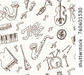 hand drawn doodle jazz seamless ... | Shutterstock .eps vector #760601530