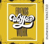 friends waffles work. vector... | Shutterstock .eps vector #760617310