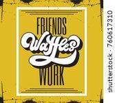 friends waffles work. vector... | Shutterstock .eps vector #760617310