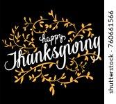 happy thanksgiving. hand... | Shutterstock . vector #760661566