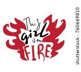this girl is on fire. modern...   Shutterstock .eps vector #760669810