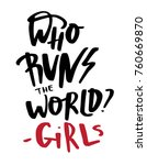 who runs the world quotation... | Shutterstock .eps vector #760669870