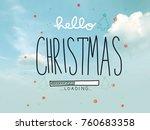 hello christmas loading word... | Shutterstock . vector #760683358