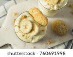 sweet homemade banana pudding... | Shutterstock . vector #760691998