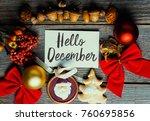 hello december  welcome winter... | Shutterstock . vector #760695856