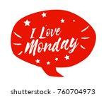 i love monday  beautiful... | Shutterstock .eps vector #760704973