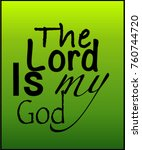 the lord is my god with green... | Shutterstock .eps vector #760744720