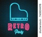 retro party neon light piano...   Shutterstock .eps vector #760834498