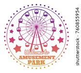 amusement park welcome emblem... | Shutterstock .eps vector #760855954