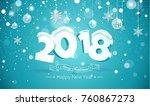 happy new year 2018 text design.... | Shutterstock .eps vector #760867273