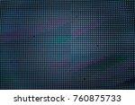 light led screen background.... | Shutterstock . vector #760875733