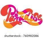 paradise. vector handwritten...   Shutterstock .eps vector #760982086