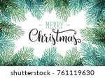 christmas background with fir... | Shutterstock .eps vector #761119630