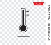 thermometer vector icon... | Shutterstock .eps vector #761124028