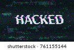 hacked. glitched. abstract... | Shutterstock .eps vector #761155144