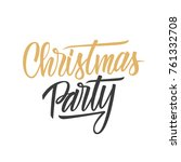 christmas party hand lettering... | Shutterstock .eps vector #761332708