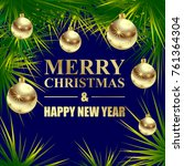 merry christmas and happy new... | Shutterstock .eps vector #761364304