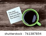 the mind is everything. what... | Shutterstock . vector #761387854