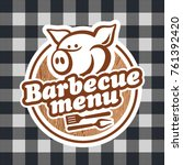 barbecue menu design. | Shutterstock .eps vector #761392420