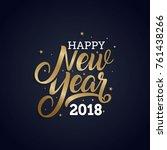 happy new year 2018 golden... | Shutterstock .eps vector #761438266