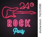 rock music party guitar neon... | Shutterstock .eps vector #761514580