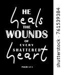 hand lettering he heals the... | Shutterstock .eps vector #761539384
