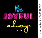 hand lettering be joyful always ... | Shutterstock .eps vector #761540056