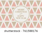 winter holidays greeting card... | Shutterstock .eps vector #761588176